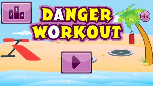 Danger Workout