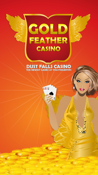 Gold Feather Slots - Dust Falls Casino - The newest games at your fingertips