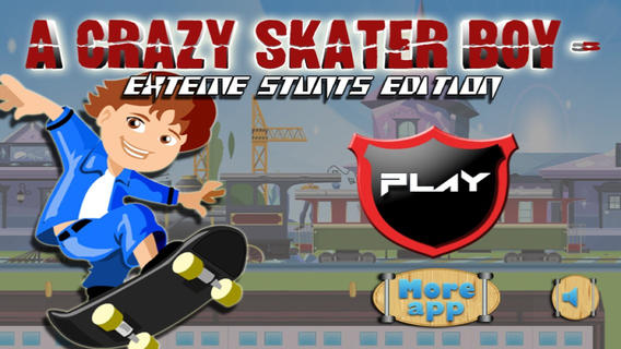 A Crazy Skater Boy - Extreme Stunts Edition