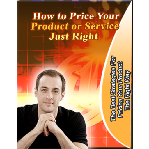 How to Price Your Products or Service Just Right