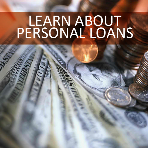 Learn About Personal Loans