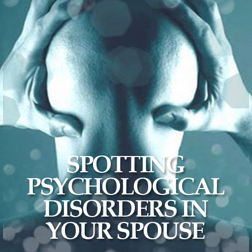 Spotting Mental Illness in Your Spouse