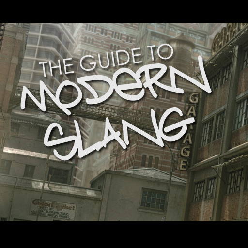 The Guide to Modern Slang