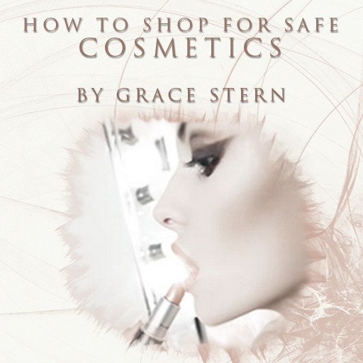 How To Shop For Safe Cosmetics